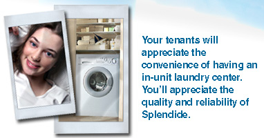 Space-saving and resource saving, Splendide® laundry centers operate on 120V and fit easily under counters or in closets with room left over to spare. Now all your tenants can enjoy the convenience of having an in-unit laundry center.